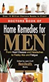 The Doctors Book of Home Remedies for Men: From Heart Disease and Headaches to Flabby Abs and Fatigue (0553582348) by Prevention Magazine Editors