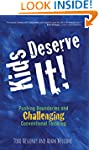 Kids Deserve It: Pushing Boundaries a...