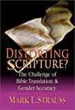 img - for Distorting Scripture?: The Challenge of Bible Translation and Inclusive Language book / textbook / text book