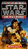 Han Solos Revenge (Star Wars: the Han Solo Adventure Series) (0345912098) by Daley, Brian