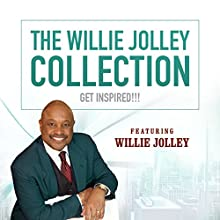 The Willie Jolley Collection: Get Inspired! Speech by Willie Jolley Narrated by Willie Jolley