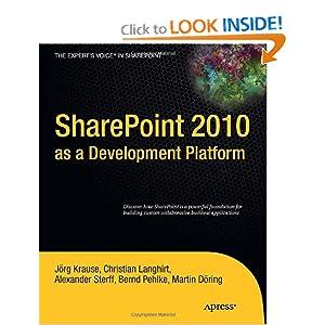 SharePoint 2010 as a Development Platform (Expert's Voice in Sharepoint) Jorg Krause