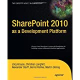 "SharePoint 2010 as a Development Platform (Expert's Voice in Sharepoint)von ""Joerg Krause"""