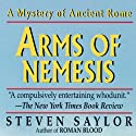 Arms of Nemesis: A Novel of Ancient Rome Audiobook by Steven Saylor Narrated by Scott Harrison