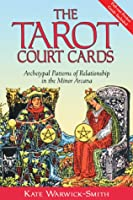 The Tarot Court Cards: Archetypal Patterns of Relationship in the Minor Arcana