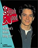 img - for Elijah Wood: Hollywood's Hottest Rising Star book / textbook / text book