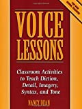 Voice Lessons: Classroom Activities to Teach Diction, Detail, Imagery, Syntax, and Tone
