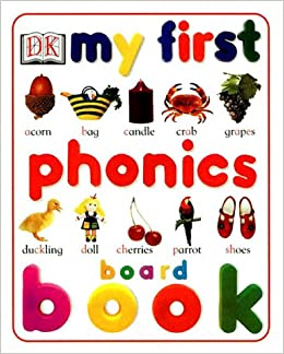 My First Phonics Board Book DK 9780789452153 Amazon