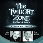 The Trouble with Templeton: The Twilight Zone Radio Dramas | [E. Jack Neuman]