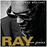 Ray Charles Rare Genius: The Undiscovered Masters