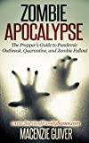 Zombie Apocalypse: The Preppers Guide to Pandemic Outbreak, Quarantine, and Zombie Fallout (Survival Family Basics - Preppers Survival Handbook Series)