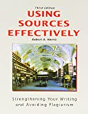 9781884585937: Using Sources Effectively: Strengthening Your Writing and Avoiding Plagiarism