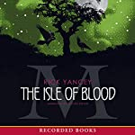 The Isle of Blood: Monstrumolgist, Book 3 | Rick Yancey