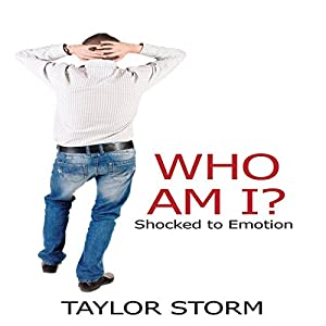 Who Am I?: Shocked to Emotion Audiobook