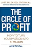 The Circle of Profit - Edition #2: How To Turn Your Passion Into $1 Million (English Edition)