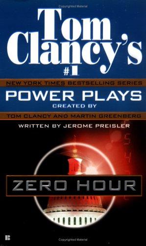 Zero Hour (Tom Clancy's Power Plays Series, Book 7), Tom Clancy