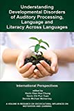 img - for Understanding Developmental Disorders of Auditory Processing, Language and Literacy Across Languages: International Perspectives (Research on Sociocultural Influences on Motivation and Learn) book / textbook / text book