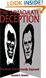 The Immaculate Deception: Bush Crime Family Exposed