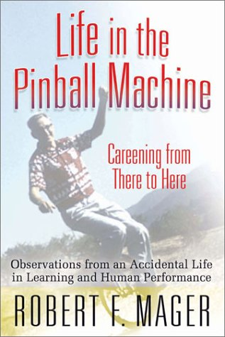 Life in the Pinball Machine: Careening from There to Here