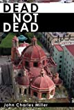 img - for Dead Not Dead book / textbook / text book