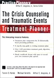 The crisis counseling and traumatic events treatment planner /
