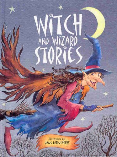 Witch and Wizard Stories: For Ages 6 and Up, But None Too Scary! (Fantasy Stories)