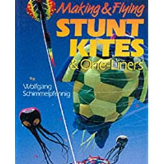 Making & Flying Stunt Kites by Wolfgan Schimmelpfennig