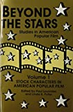 img - for Beyond the Stars 1: Stock Characters in American Popular Film book / textbook / text book