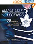 Maple Leaf Legends: 75 Years of Toron...
