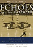 Echoes on the Hardwood: 100 Seasons of Notre Dame Mens Basketball