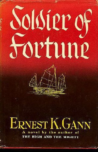 Soldier Of Fortune by Ernest Kellogg Gann