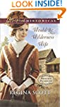Would-Be Wilderness Wife (Frontier Ba...