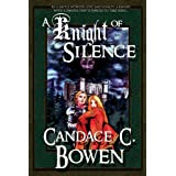 A Knight of Silence (A Knight Series Novel) ~ Candace C. Bowen