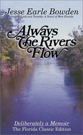 Always the Rivers Flow: Essays on West Florida Heritage by a Pensacola Newspaper Editor (Florida Classics Series)