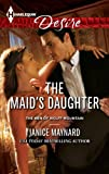 The Maids Daughter (Harlequin Desire)