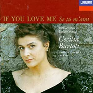 Cecilia Bartoli - If You Love Me (Se tu m'ami ), 18th-Century Italian Songs