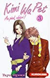 Kimi Wa Pet, Tome 3 (French Edition) (2351420063) by Yayoi Ogawa
