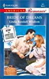 Bride of Dreams (Return to Tyler) (Harlequin American Romance, No. 865)
