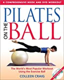 Pilates on the Ball: The World's Most Popular Workout Using the Exercise Ball (Book & DVD)