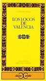 Los locos de Valencia                                                           .