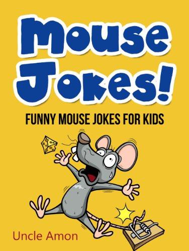 Uncle Amon - Mouse Jokes! (Funny Mouse Jokes for Kids): Animal Joke Books for Children (Funny Animal Joke Books for Kids)