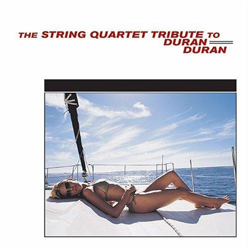 Duran Duran - The String Quartet Tribute to Duran Duran - Zortam Music