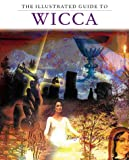 img - for The Illustrated Guide To Wicca book / textbook / text book