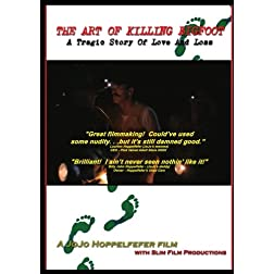 THE ART OF KILLING BIGFOOT: A Tragic Story Of Love And Loss