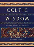 Celtic Wisdom (0722537395) by Crowley, Vivianne