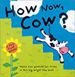 img - for Fun Flap Book: How Now, Cow? (Pinwheel) book / textbook / text book