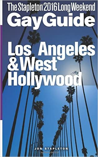 LOS ANGELES & WEST HOLLYWOOD - The Stapleton 2016 Long Weekend Gay Guide (Stapleton Gay Guides)