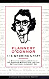 Image of Flannery O'Connor: The Growing Craft : A Synoptic Variorum Edition of : The Geranium, an Exile in the East, Getting Home, Judgement Day (Southern Literary Series)