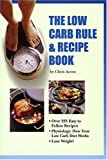 The Low Carb Rule & Recipe Book, Second Edition