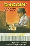 img - for Raggin': A Story About Scott Joplin (Carolrhoda Creative Minds Book) (Creative Minds Biography (Paperback)) book / textbook / text book